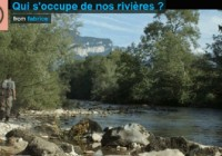 Qui s'occupe de nos rivières